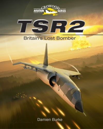 TSR2: Britain's Lost Bomber (Crowood Aviation) by Damien Burke